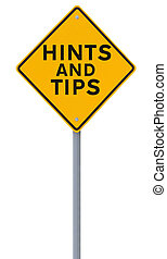 Hints And Tips - Road sign indicating Hints and Tips...