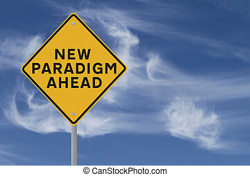 New Paradigm Ahead - Conceptual road sign on change and...