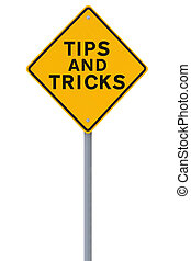 Tips And Tricks - Road sign indicating Tips and Tricks...