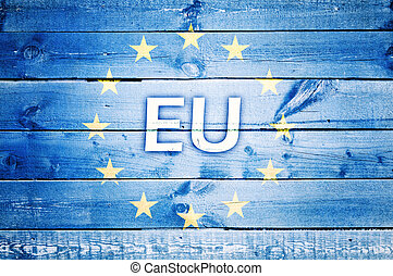 EU sign - Flag of European Union on the wooden background