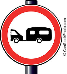 Caravan Sign - A large round red traffic displaying a car...