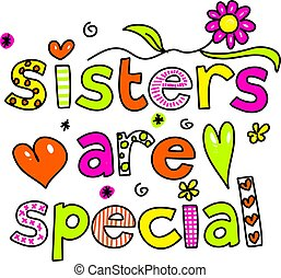 sisters are special - whimsical decorative Sisters are...