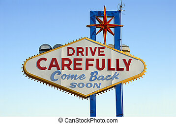 Drive Carefully - Back of Welcome to Las Vegas Sign -...