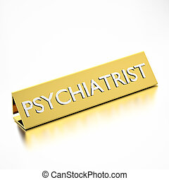 Psychiatrist job title on nameplate, for career professions...