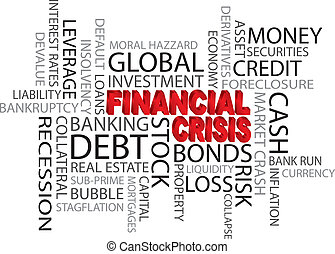 Financial Crisis Word Cloud Illustration - Financial Crisis...