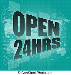 Security concept: open 24 hours on digital screen