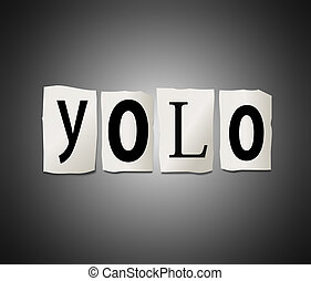 YOLO concept - Illustration depicting cutout printed letters...