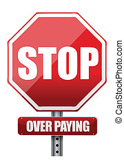 sign with the words Stop Over Paying illustration design...