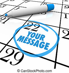 Your Message Circled on Calendar Important Note - The words...