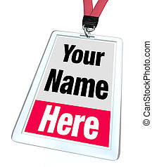 Your Name Here Badge Lanyard Advertising - The words Your...