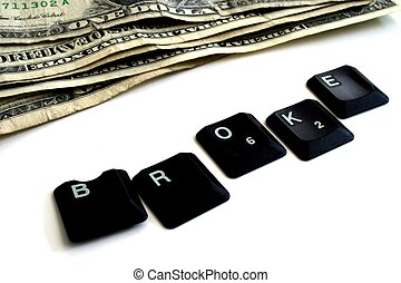 Broke with only a few dollars - Broke spelled out in...