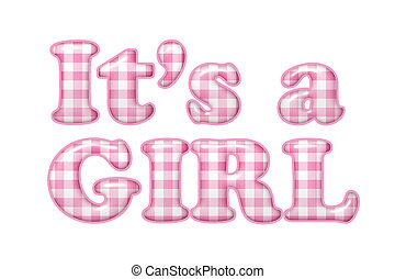 Its a girl - Words Its a Girl in pink gingham material, Its...