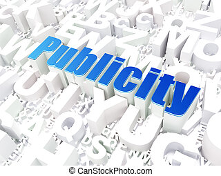 Marketing concept: Publicity on alphabet background -...