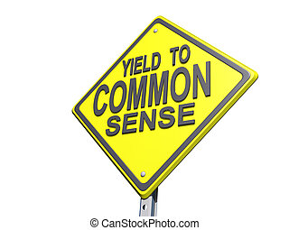 Yield to Common Sense Sign White BG - A yield road sign with...