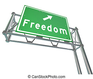Freedom Freeway Sign Points to Liberty and Independence - A...