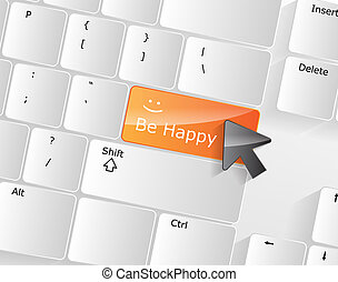 Be Happy Keyboard Concept with orange glossy button.