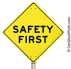 Yellow Warning Sign - Safety First - Isolated - A yellow...