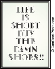 Life is short - Quote about Life is short