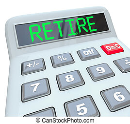 Retire - Plan Your Retirement Savings Calculator - A plastic...