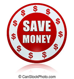 save money and dollar sign circle badge - save money and...