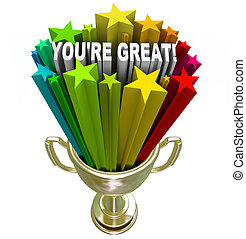 You're Great - Words of Praise in Winner Trophy - A golden...