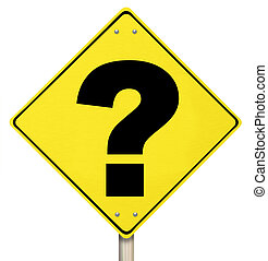 Question Mark on Warning Sign - Isolated - A question mark...