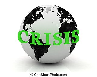 CRISIS abstraction inscription around earth