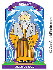 MOSES - Man of God - Bible Character - Moses with the ten...
