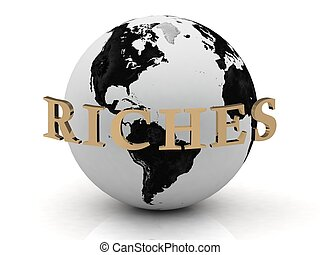 RICHES abstraction inscription around earth