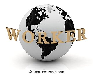 WORKER abstraction inscription around earth on a white...