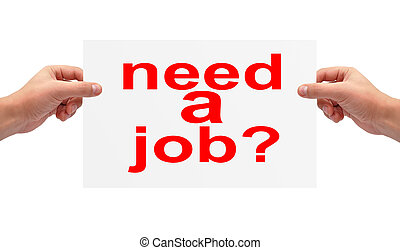 need a job concept - sheet of paper in hands with need a job