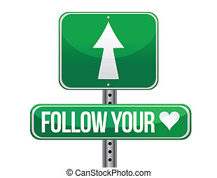 follow your heart traffic road sign illustration design over...