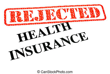 Health Insurance REJECTED - A close-up of a REJECTED Health...