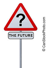 The Future - Road sign implying uncertainty of the future...