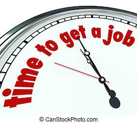 Time to Get a Job Words Clock Deadline Find Word - Time to...