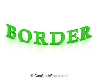 BORDER sign with green word