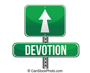 Devotion traffic road sign illustration design over white