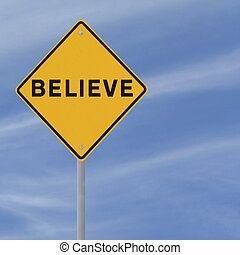 Believe - Motivational road sign against a blue sky...