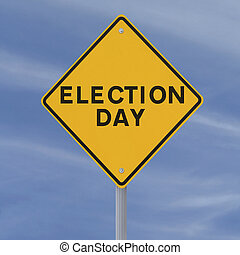 Election Day - Road sign announcing election day (against a...