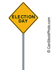 Election Day - Road sign announcing election day isolated on...