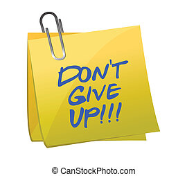 do not give up post it illustration design on white...