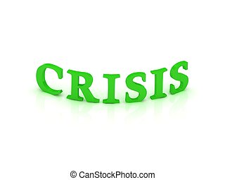 CRISIS sign with green word