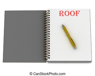 ROOF word on notebook page and the yellow handle. 3D...
