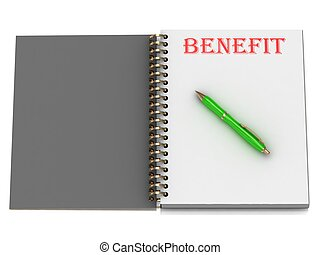 BENEFIT inscription on notebook page