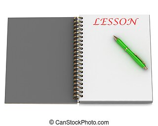 LESSON word on notebook page and the gold-green pen. 3D...