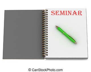 SEMINAR inscription on notebook page and the green handle 3D...