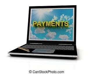 PAYMENTS sign on laptop screen of the yellow letters on a...