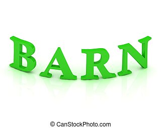 BARN sign with green letters on isolated white background