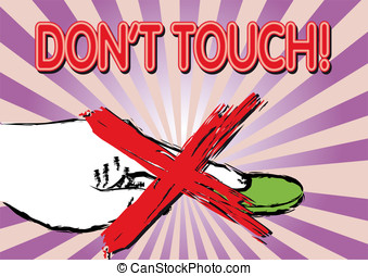 Dont Touch - Prohibition poster with a hand and a button...