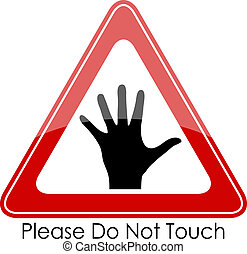 Please do not touch, vector sign
